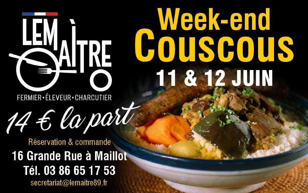 Lemaitre Traiteur - Weekend Couscous 11 & 12 juin. 14 euros la part. Réservation & commande  16 Grande Rue à Maillot Tél : 03 86 65 17 53 secretariat@lemaitre89.fr